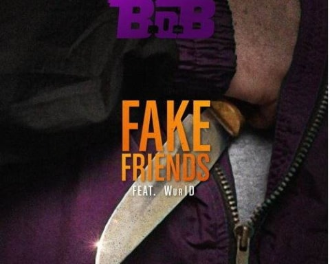 Listen B.o.B. Ft Wurld - Fake Friends.jpg