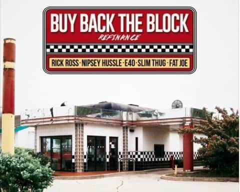Listen Rick Ross (Ft. Nipsey Hussle, Slim Thug, Fat Joe & E-40) - Buy Back The Block (Remix)