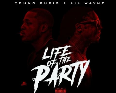 Young Chris Ft. Lil Wayne - Life Of The Party