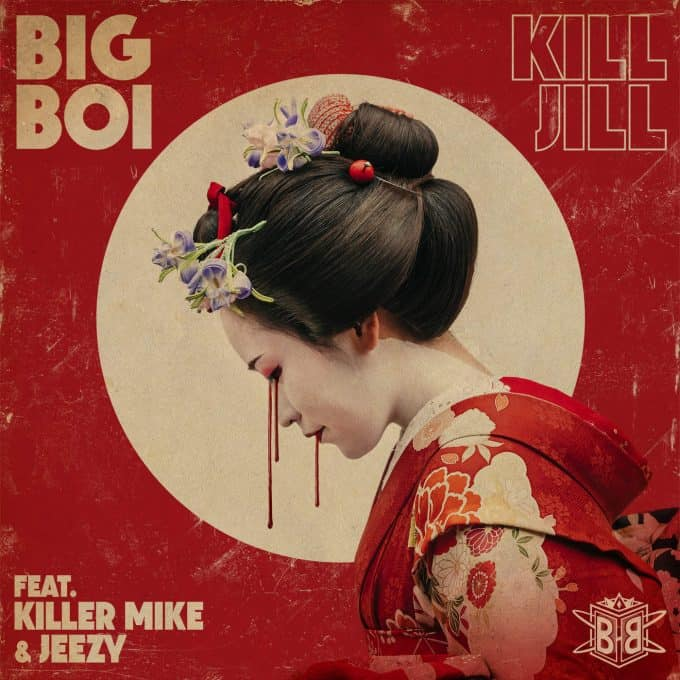 New Music Big Boi (Ft. Jeezy & Killer Mike) - Kill Jill