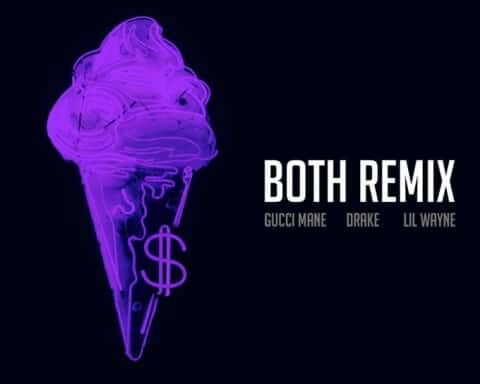 New Music Gucci Mane (Ft. Drake & Lil Wayne) - Both (Remix)