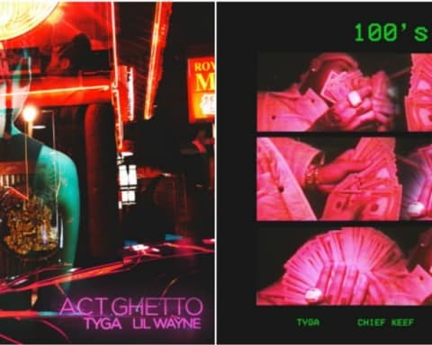 New Music Tyga - Act Ghetto (Ft. Lil Wayne) + 100s (Ft. Chief Keef & A.E.)