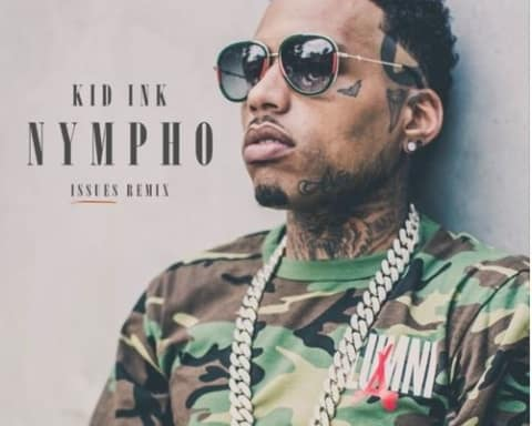 New Music Kid Ink - Nympho (Remix)