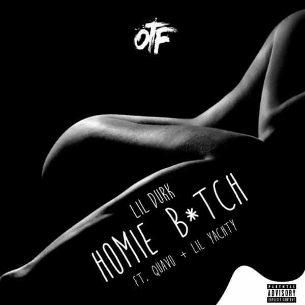New Music Lil Durk (Ft. Quavo & Lil Yachty) - Homie Btch