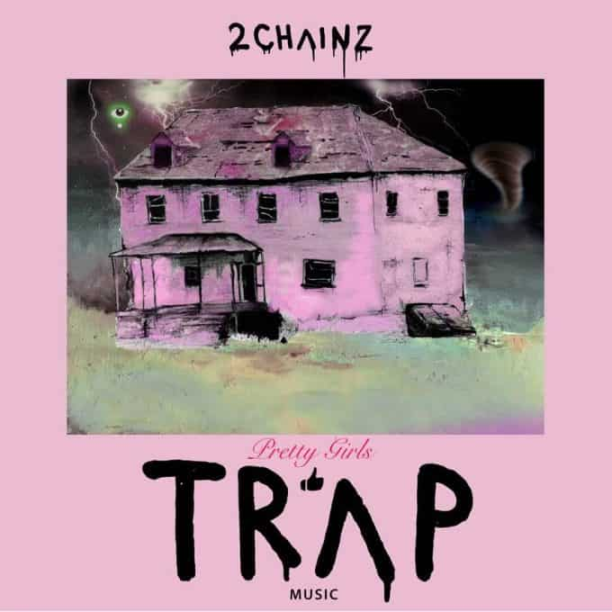 2 Chainz - Pretty Girls Like Trap Music (Album)