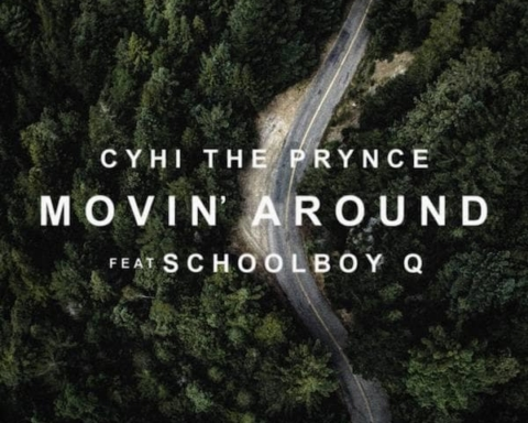 New Music CyHi The Prynce (Ft. ScHoolboy Q) - Movin' Around