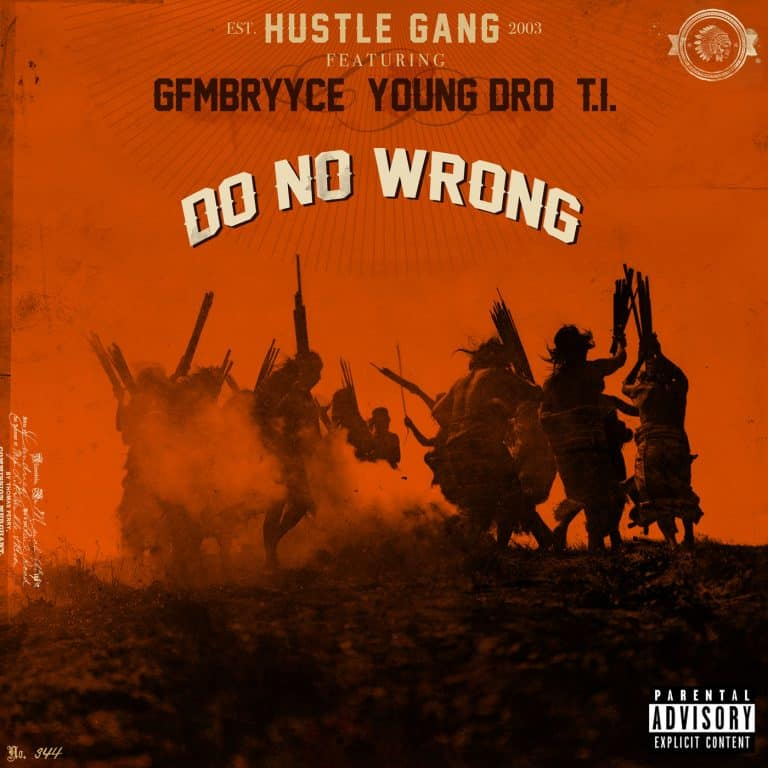 New Music Hustle Gang (Ft. GFMBRYYCE, Young Dro & T.I.) - Do No Wrong