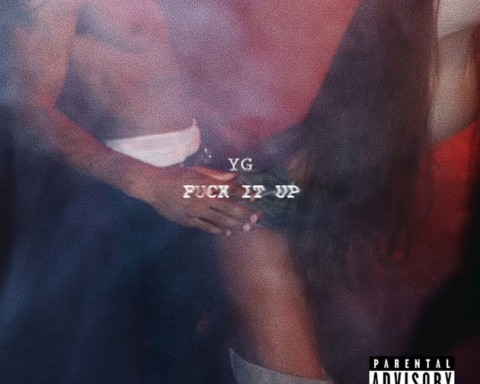New Music YG - Fk It Up + Yns (Ft. Blac Youngsta & YFN Lucci)