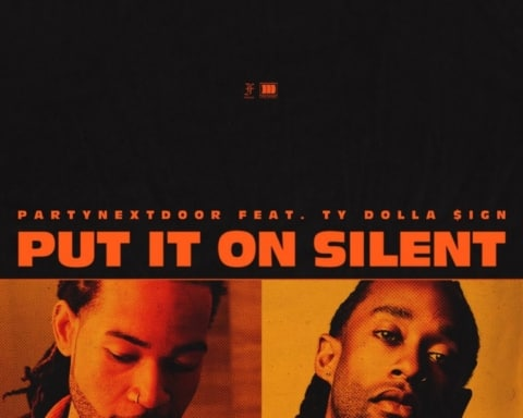 New Music PARTYNEXTDOOR (Ft. Ty Dolla Sign) - Put It On Silent