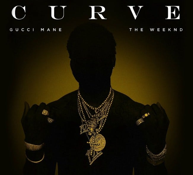 New Music Gucci Mane (Ft. The Weeknd) - Curve