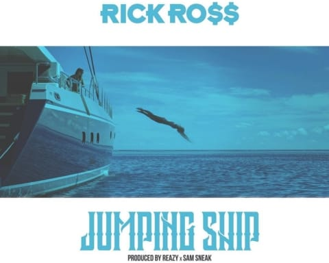 New Music Rick Ross - Jumping Ship