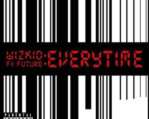 New Music Wizkid (Ft. Future) - Everytime