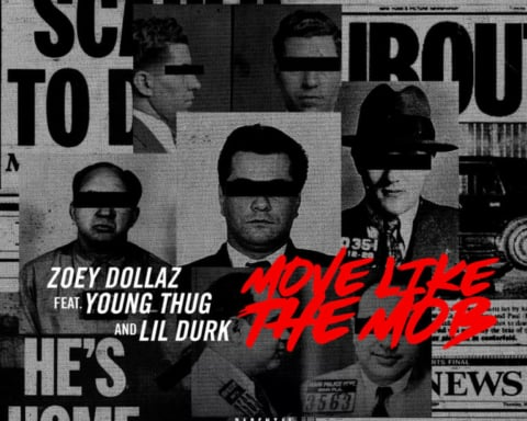 New Music Zoey Dollaz (Ft. Young Thug & Lil Durk) - Move Like The Mob