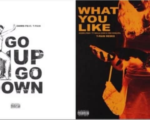 New Music 24Hrs & T-Pain - Go Up + What You Like (Remix)