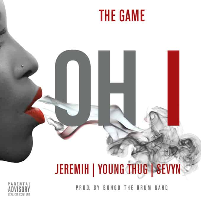 New Music The Game (Ft. Jeremih, Young Thug & Sevyn) - Oh I