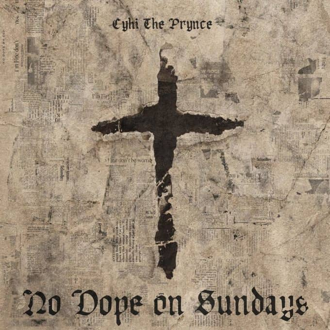 CyHi The Prynce Reveals No Dope On Sundays Tracklist; Releases A New Song God Bless Your Heart