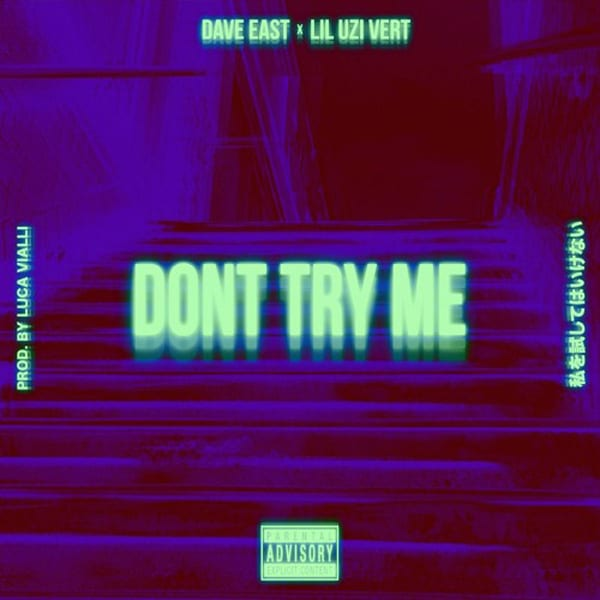 New Music Dave East (Ft. Lil Uzi Vert) - Don't Try Me