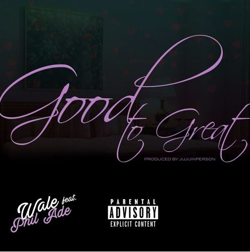 New Music Wale (Ft. Phil Ade) - Good To Great