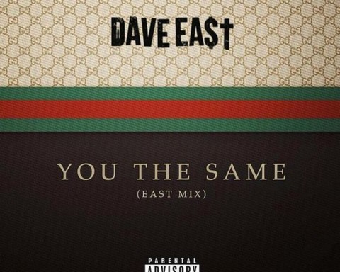 New Music Dave East - You The Same (Gucci Gang Remix)