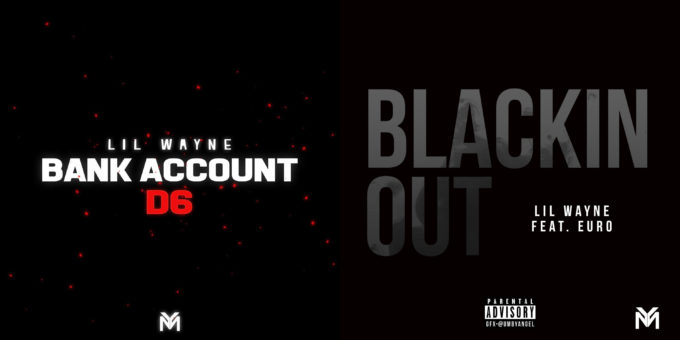 New Music Lil Wayne - Bank Account (Remix) + Blackin Out (Feat. Euro)