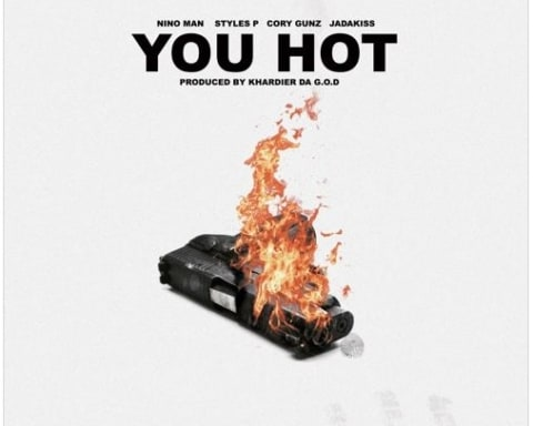 New Music Nino Man (Ft. Cory Gunz, Styles P & Jadakiss) - You Hot