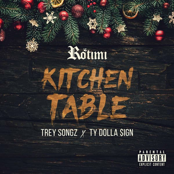New Music Rotimi (Ft. Ty Dolla Sign & Trey Songz) - Kitchen Table (Remix)