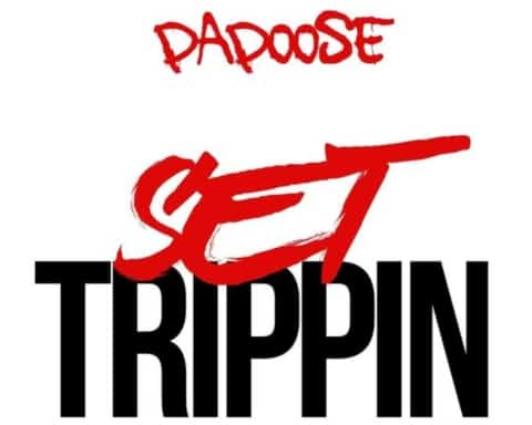 New Music Papoose - Set Trippin (Remix)
