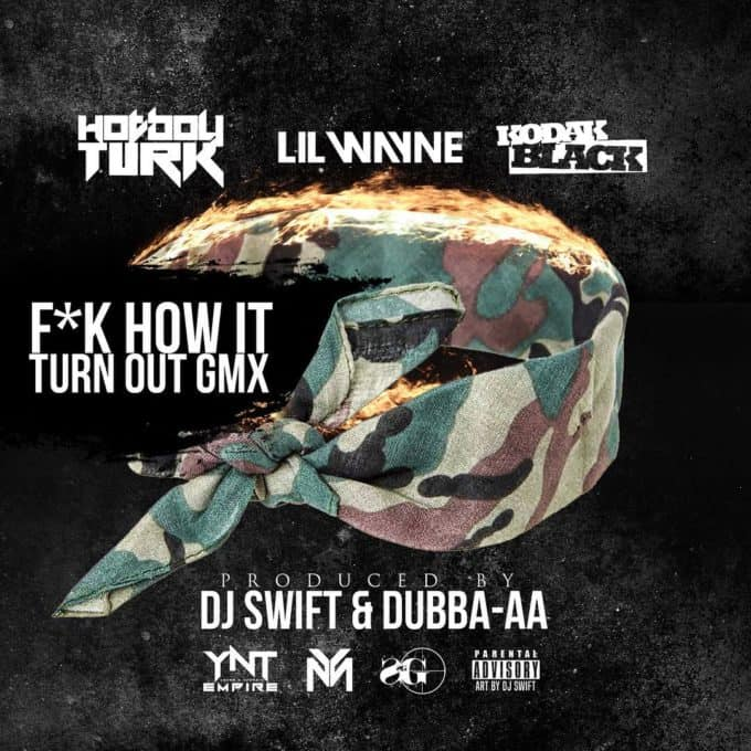 New Music Turk (Ft. Lil Wayne & Kodak Black) - Fk How It Turn Out