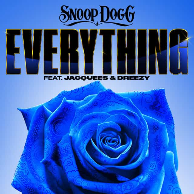 New Music Snoop Dogg (Ft. Jacquees & Dreezy) - Everything