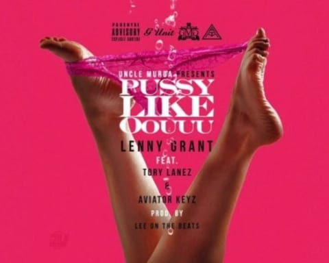 New Music Uncle Murda (Ft. Tory Lanez) - Pssy Like Oouuu