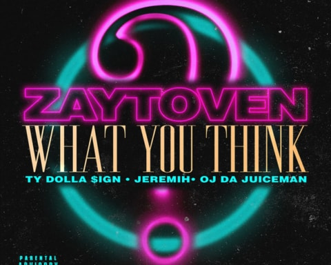 New Music Zaytoven (Ft. Ty Dolla Sign, Jeremih & OJ da Juiceman) - What You Think