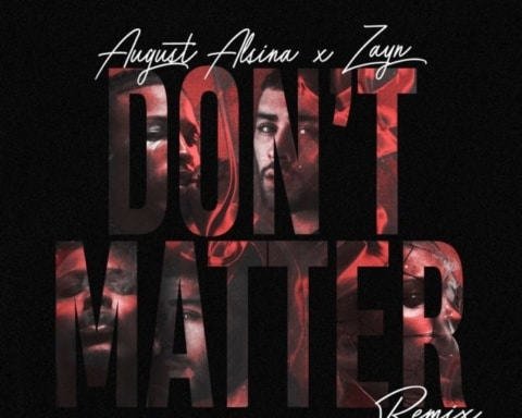 New Music August Alsina & Zayn Malik - Don't Matter (Remix)