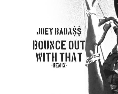 New Music Joey Badass - Bounce Out With That (Remix)