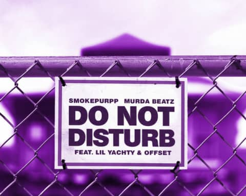 New Music Smokepurpp & Murda Beatz (Ft. Lil Yachty & Offset) - Do Not Disturb