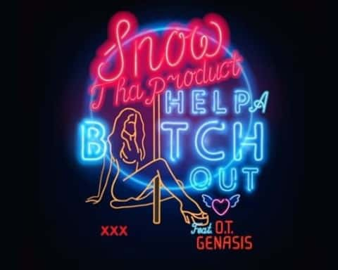 New Music Snow Tha Product (Ft. O.T. Genasis) - Help A Btch Out