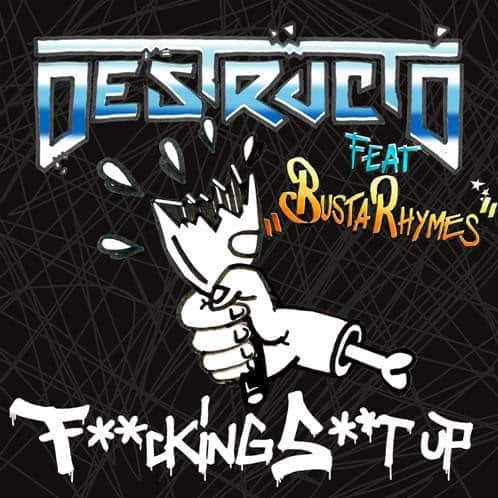 New Music Destructo (Ft. Busta Rhymes) - Fcking Sht Up
