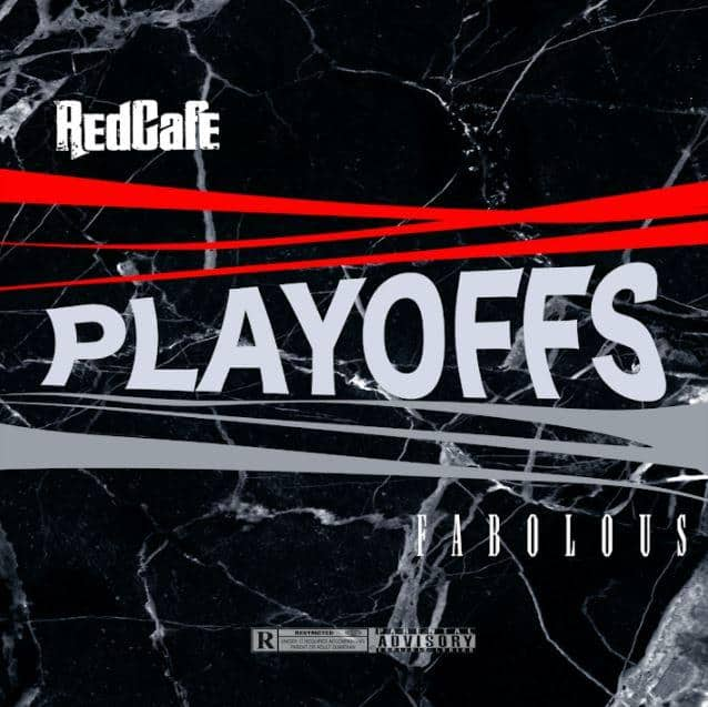 New Music Red Cafe & Fabolous - Playoffs