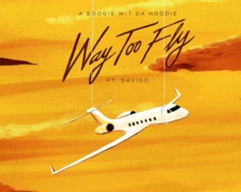 New Music A Boogie Wit Da Hoodie (Ft. Davido) - Way Too Fly