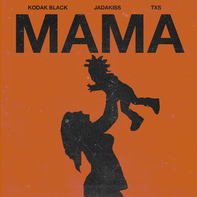 New Music Kodak Black (Ft. Jadakiss & TXS) - Mama