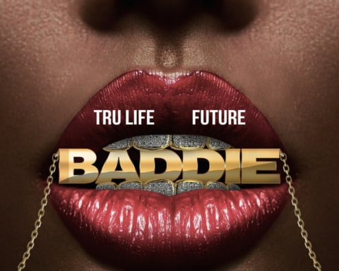 New Music Tru Life & Future - Baddie