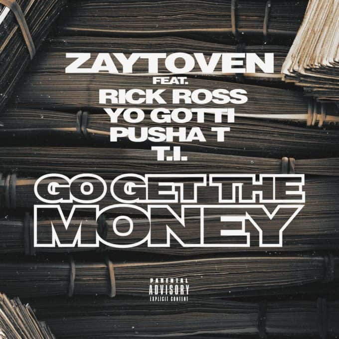 New Music Zaytoven (Ft. Rick Ross, Yo Gotti, Pusha T & T.I.) - Go Get The Money