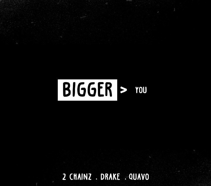 New Music 2 Chainz (Ft. Drake & Quavo) - Bigger Than You