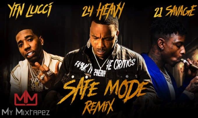 New Music 24 Heavy (Ft. 21 Savage & YFN Lucci) - Safe Mode (Remix)