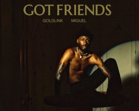 New Music GoldLink (Ft. Miguel) - Got Friends