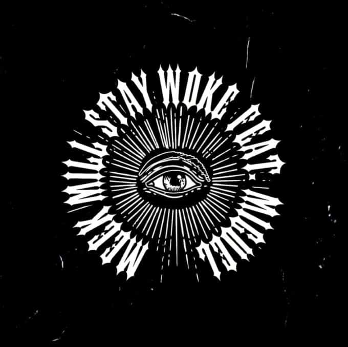 New Music Meek Mill (Ft. Miguel) - Stay Woke