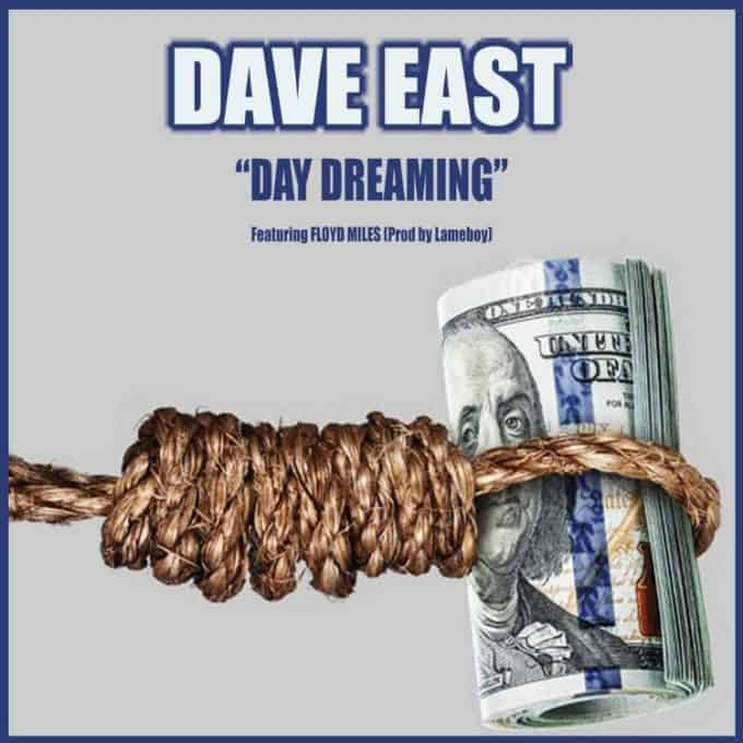New Music Dave East (Ft. Floyd Miles) - Day Dreaming