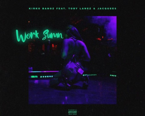 New Music Kirko Bangz (Ft. Tory Lanez & Jacquees) - Work Sumn
