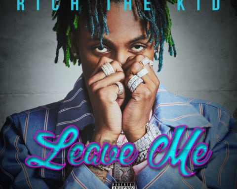 New Music Rich The Kid - Leave Me