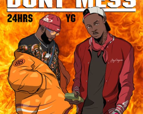 New Music 24hrs (Ft. YG) - Don't Mess
