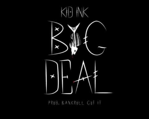 New Music Kid Ink - Big Deal
